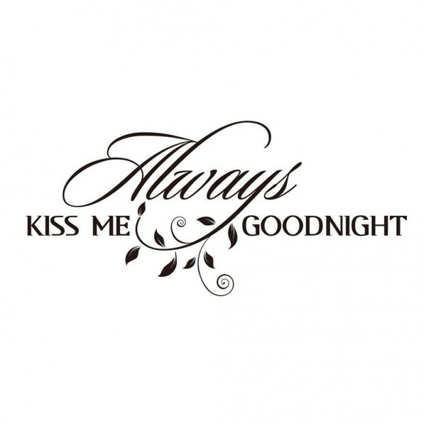 Always Kiss Me Goodnight Vinyl Lettering Wall Decal Quote For Bedroom Wall Decor