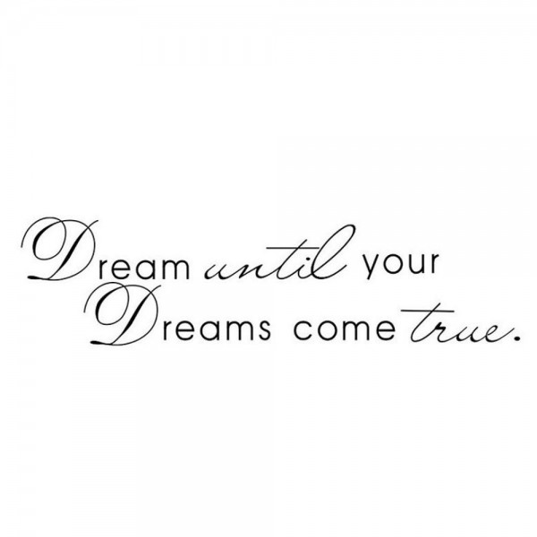 Dream Until Your Dreams Come True Inspirational Wall Art Quotes Sticker